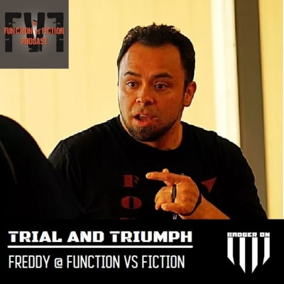 Trial and Triumph - Episode 04. Freddy with Function VS Fiction